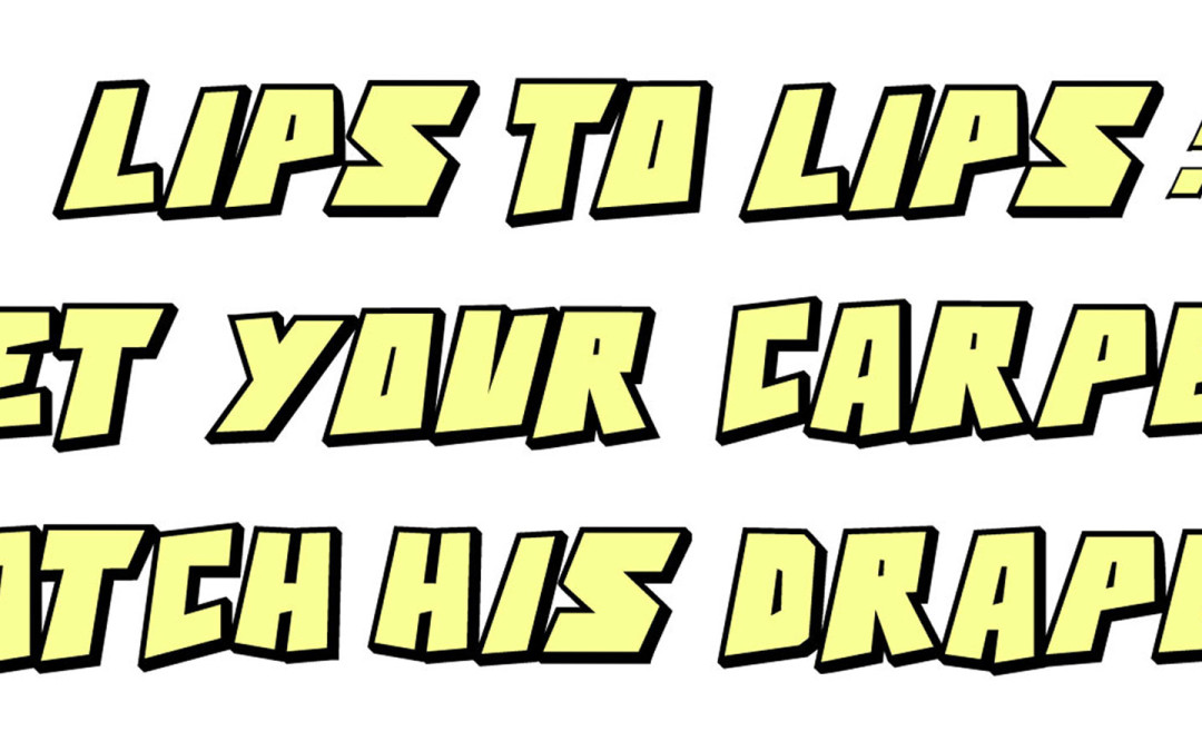 Lips to Lips: Let Your Carpet Match His Drapes (Click to See Full Comic)